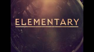Elementary - Theme song (introductory)