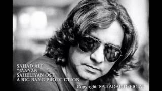 Sajjad Ali - Jaanan - Official (Saheliyan OST)