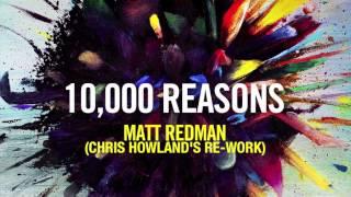 Matt Redman - 10,000 Reasons (Chris Howland Re-Work)