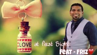 Love at first sight -(feat) Friz❤️ love song 2016