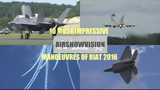 THE TOP TEN MANOEUVRES OF RIAT 2016 (airshowvision)