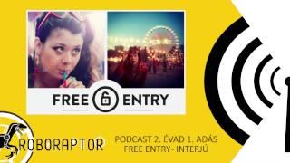 Roboraptor Podcast 2. Évad 1# - Free Entry (2014) - Interjú