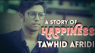 A Story Of Happiness | TAWHID AFRID I Bangla Short Film