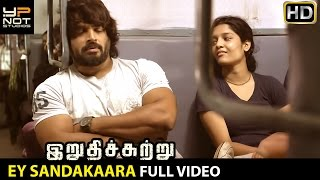 Ey Sandakaara Full Video Song | Irudhi Suttru Tamil Movie Songs | R Madhavan | Ritika Singh