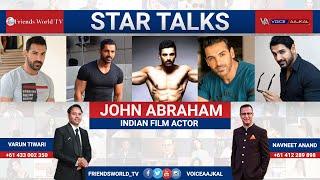 John Abraham conversation with Navniit S Anand Video Varun Tiwari , Camera Ankur