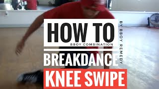 How to Breakdance | Advanced Bboy Combo (Swipe/Kneespin) | Bboy Remedy