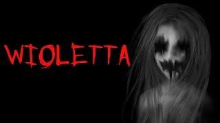 Creepypasta - Wioletta (Lektor PL)