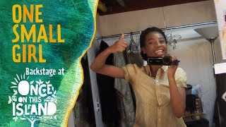 Episode 3: One Small Girl: Backstage at ONCE ON THIS ISLAND with Hailey Kilgore