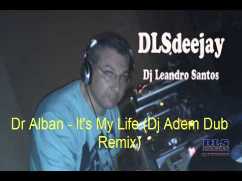 Xxx Mp4 Dr Alban It S My Life Dj Adem Dub Remix 3gp Sex