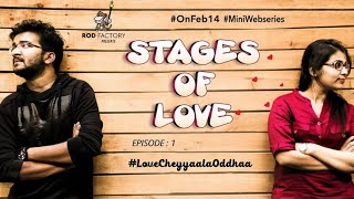 Stages of Love - Episode - 1 - LoveCheyyaalaOddhaa - Telugu Web Series - Rod Factory