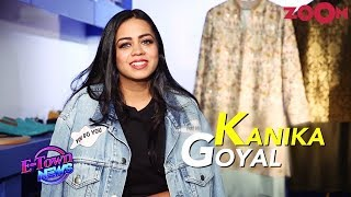 Kanika Goyal on her fashion choices & trends   What