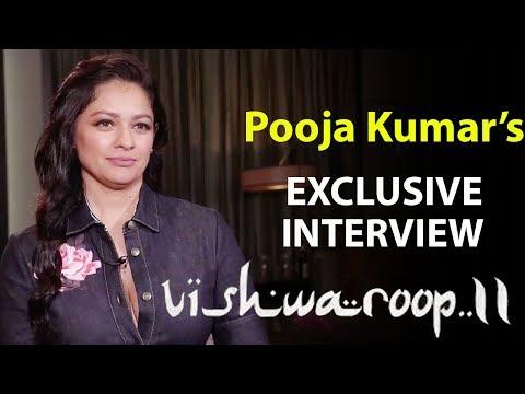 EXCLUSIVE: Vishwaroopam 2 Star Pooja Kumar Talks About The Movie & Her Bold Scenes With Kamal Haasan