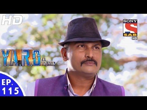 Y.A.R.O Ka Tashan - यारों का टशन - Episode 115 - 2nd January, 2017