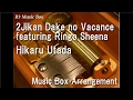 Download Lagu 2Jikan Dake no Vacance featuring Ringo Sheena/Hikaru Utada [Music Box]