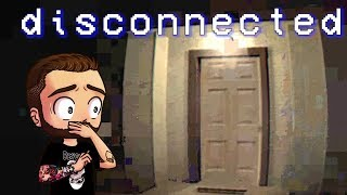 DISCONNECTED - THIS SCARED THE SH*T OUT OF ME!! FULL INDIE HORROR PLAYTHROUGH