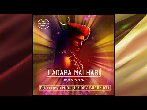 Ladka Malhari ( Street_Aaradhi_Mix ) Dj-Yogesh Mozar N Dj Jaydev Baramati