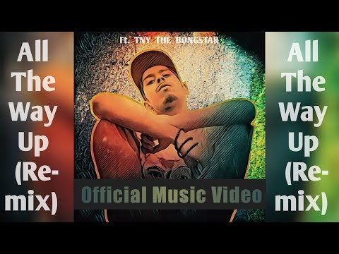 Xxx Mp4 All The Way Up Remix TNY The Bongstar Official Music Video Desi HipHop 2017 3gp Sex