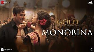 Monobina   Gold   Akshay Kumar   Mouni   Tanishk B   Yasser Desai, Monali Thakur, Shashaa & Farhad