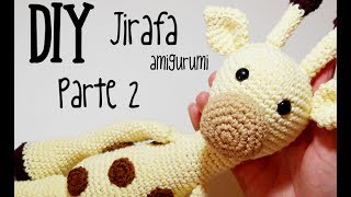 DIY Jirafa Parte 2 amigurumi crochet/ganchillo (tutorial)