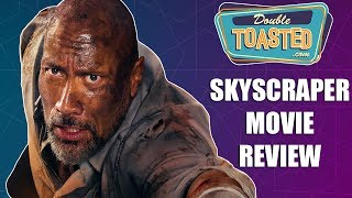 SKYSCRAPER MOVIE REVIEW 2018 - Double Toasted