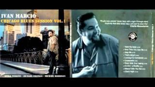 IVAN MARCIO - CHICAGO BLUES SESSIONS VOL.1 - (CD)