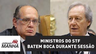 Ministros do STF batem boca durante sessão | Jornal da Manhã
