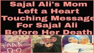Sajal Ali's Mom Left A Heart Touching Message For Sajal Ali Before Her Death