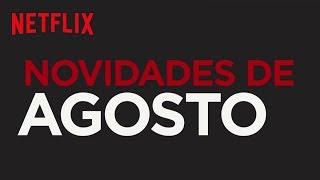 Novidades de Agosto | Netflix