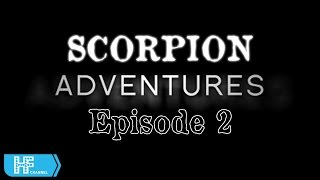 Scorpion Adventures Season 1 Episode 2