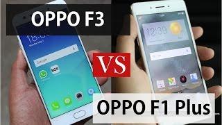 OPPO F3 Vs OPPO F1 Plus | Smart Reviews by PhoneWorld