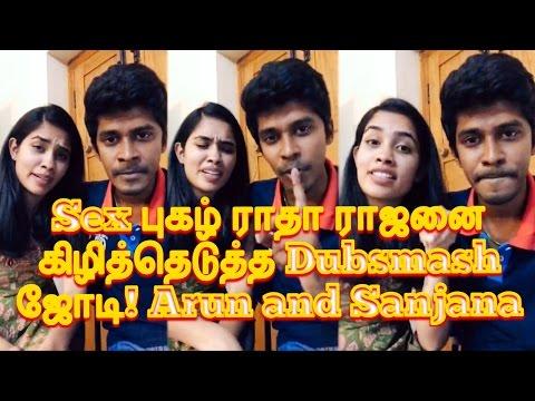 Sex புகழ் ராதாராஜனை கிழித்தெடுத்த Dubsmash ஜோடி | Dubsmash Fame Arun and Sanjana Real Pair Fb Live |