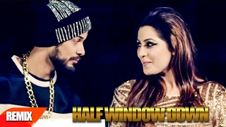 Half Window Down (Remix Song)   Ikka   Neetu Singh   Dr Zeus   Punjabi Remix Song   Speed Records
