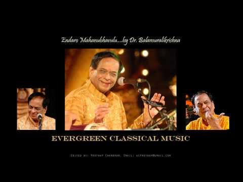 Endaro Mahanubhavulu..by Dr. Balamuralikrishna