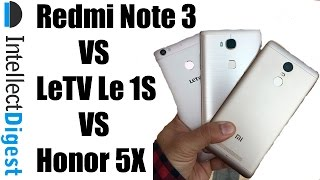 Xiaomi Redmi Note 3 VS LeTV Le 1S VS Honor 5X Comparison | Intellect Digest