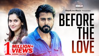 Before The Love | Telefilm | Afran Nisho & Mithila | New Bangla Natok 2018