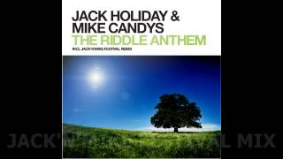 Jack Holiday & Mike Candys - The Riddle Anthem (Mixes Preview)