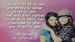 One and the Same Demi Lovato[ft. Selena Gomez] Lyrics