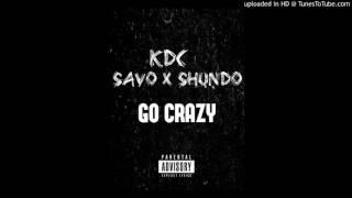 Savo x Shundo x KDC x Go Crazy