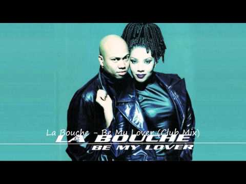 Download La Bouche - Be My Lover (Club Mix)
