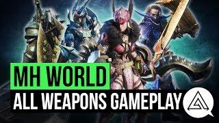 Monster Hunter World | All 14 Weapons New Gameplay