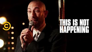 Ari Shaffir  - A Peculiar Dog - This Is Not Happening - Uncensored