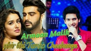 Armaan Malik | Main Phir Bhi Tumko Chahunga new unplugged song