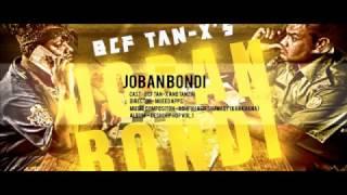 NEW BANGLA RAP SONG 2016  ||  JOBAN BONDI  Explicit  ||  BCF Tan-X Tanvir ||  Official Music Video