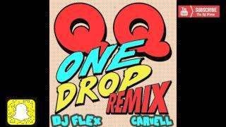 Dj Flex & Carvell ~ One Drop Anthem