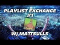 Download Video Download PLAYLIST EXCHANGE #1 | Featuring: MattSulls 3GP MP4 FLV