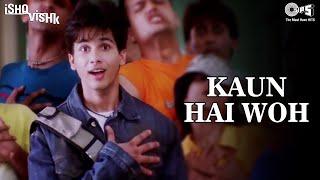 Kaun Hai Woh - Ishq Vishk | Shahid Kapoor & Shehnaz | Alisha Chinai, Udit Narayan