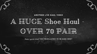 HUGE Shoe Haul To Sell On Ebay! - OVER 70 PAIR!