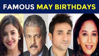Famous May Birthdays | Indian Celebrities Birthday in May