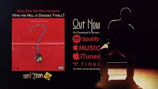 Who the hell is Damone Tyrell? | Stylistic Freestyle & Album Snippets
