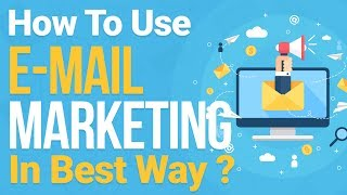 Email Marketing Tutorial   How To Use E Mail Marketing In Best Way? In Hindi